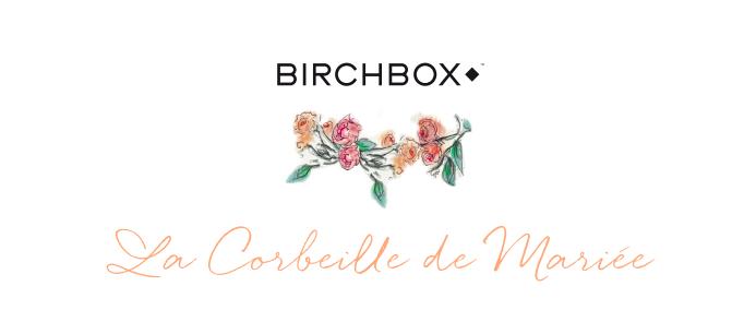 la-corbeille-de-mariee-birchbox Delphine Manivet Marioninette.com 2