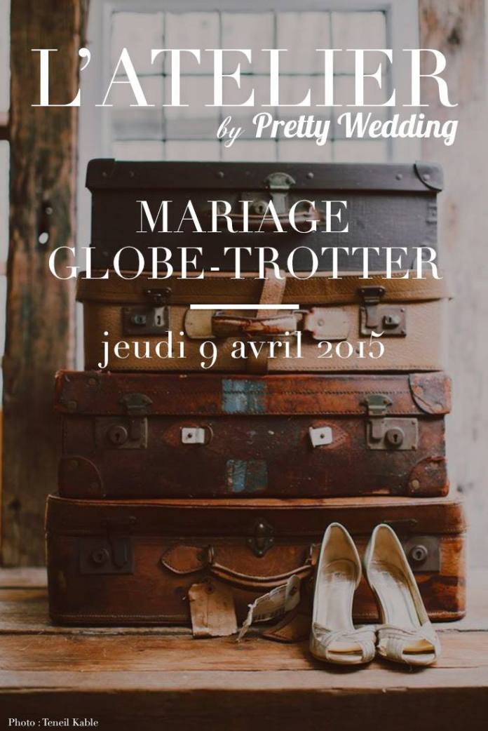 atelier décoration mariage globe trotter par pretty wedding chez le salon de thé sugarplum cake shop marioninette.com
